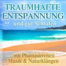 Traumhafte Entspannung und gut Schlafen mit Phantasiereisen, Musik & Naturklängen/Torsten Abrolat / Franziska Diesmann