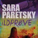 Ildprøve (uforkortet)/Sara Paretsky