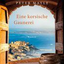 Eine korsische Gaunerei (ungekürzte Version)/Peter Mayle