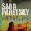 Vaergeløs (uforkortet)/Sara Paretsky