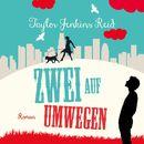 Zwei auf Umwegen (ungekürzte Version)/Taylor Jenkins Reid