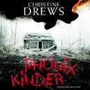Phönixkinder (ungekürzte Version)/Christine Drews