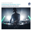 Unfinished Business, Vol. 4 - Compiled & Mixed by Luke Solomon/Luke Solomon