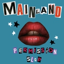 Permission Slip/Mainland