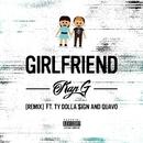 Girlfriend (feat. Ty Dolla $ign & Quavo) [Remix]/Kap G