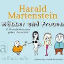 Männer und Frauen - 17 Versuche über einen großen Unterschied (Gekürzte Hörbuchfassung)/Harald Martenstein