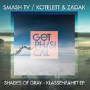 Klassenfahrt EP/Smash TV / Kotelett & Zadak / Shades Of Gray