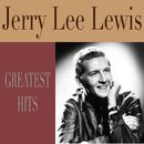 Greatest Hits/Jerry Lee Lewis