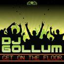 Get on the Floor/DJ Gollum