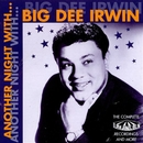 Another Night With Big Dee Irwin: The Complete Dimension Recordings And More/Big Dee Irwin