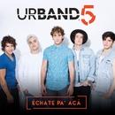 Echate pa´acá/Urband 5