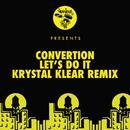 Let's Do It - Krystal Klear Remixes/Convertion
