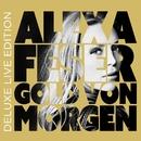 Gold von morgen (Deluxe Live Edition)/Alexa Feser