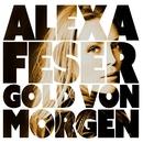 Gold von morgen/Alexa Feser