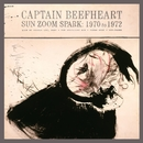 Sun Zoom Spark: 1970 to 1972/Captain Beefheart