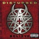 Believe/Disturbed