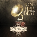On Her Best Collections 1/Cici Sumiati