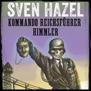 Kommando Reichsführer Himmler - Sven Hazels krigsromaner 9 (uforkortet)/Sven Hazel