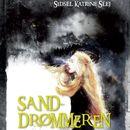 Sanddrømmeren (uforkortet)/Sidsel Katrine Slej