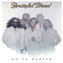 Go To Heaven/Grateful Dead