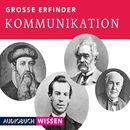 Große Erfinder: Kommunikation (Ungekürzte Lesung)/Max Faber