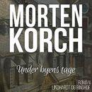 Under byens tage (uforkortet)/Morten Korch