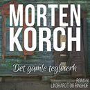 Det gamle teglvaerk (uforkortet)/Morten Korch
