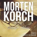 Indenfor voldene (uforkortet)/Morten Korch