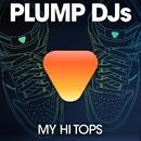 My Hi Tops/Plump DJs