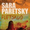 Pletskud (uforkortet)/Sara Paretsky