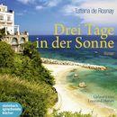 Drei Tage in der Sonne (Ungekürzt)/Tatiana de Rosnay