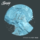 Without You (feat. Wadé)/Jimny
