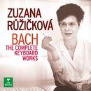 Bach: The Complete Keyboard Works/Zuzana Ruzicková