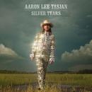 Silver Tears/Aaron Lee Tasjan