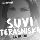 11. Hetki (Vain elämää kausi 5)/Suvi Teräsniska