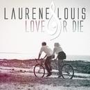 Love or Die (Skydancers Remix)/Lauréne & Louis