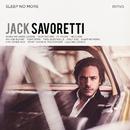 Sleep No More/Jack Savoretti