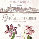 Die Flügel der Freiheit (Autorisierte Lesefassung)/Tilman Röhrig