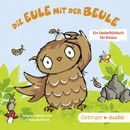 Die Eule mit der Beule - Ein Liederhörbuch für Kleine/Susanne Weber & Alexander Weber