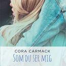 Som du ser mig (uforkortet)/Cora Carmack