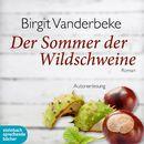 Der Sommer der Wildschweine (Ungekürzt)/Birgit Vanderbeke