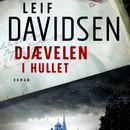 Djævelen i hullet (uforkortet)/Leif Davidsen
