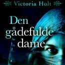 Den gådefulde dame (uforkortet)/Victoria Holt