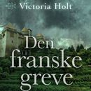 Den franske greve (uforkortet)/Victoria Holt
