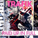 Paid Up In Full/Trafik