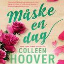 Måske en dag (uforkortet)/Colleen Hoover