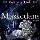 Maskedans (uforkortet)/Victoria Holt