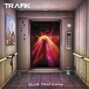 Club Trafikana/Trafik