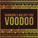 Voodoo (feat. Walshy Fire)/Garmiani