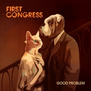 Good Problem/First Congress
